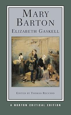 Mary Barton By Gaskell, Elizabeth Cleghorn/ Recchio, Thomas (EDT)